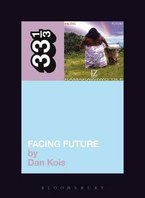 Israel Kamakawiwo'ole's Facing Future by Dan Kois