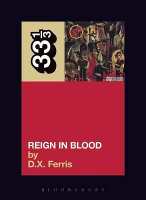Slayer's Reign in Blood by D.X. Ferris