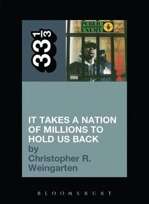 Public Enemy's It Takes a Nation of Millions to Hold Us Back by Christopher R. Weingarten