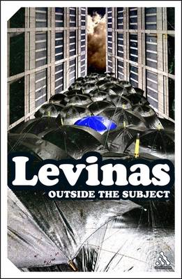 Outside the Subject by Emmanuel Levinas