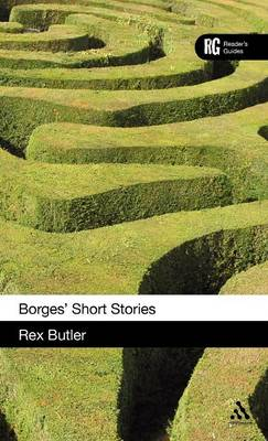 Borges' Short Stories A Reader's Guide by Rex Butler