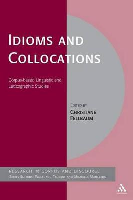 Idioms and Collocations Corpus-based Linguistic and Lexicographic Studies by Christiane Fellbaum