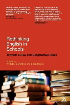 Rethinking English in Schools Towards a New and Constructive Stage by Viv Ellis