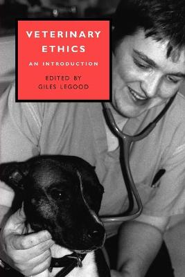 Veterinary Ethics An Introduction by Giles Legood