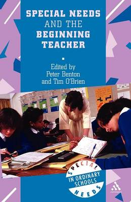 Special Needs and the Beginning Teacher by Peter Benton