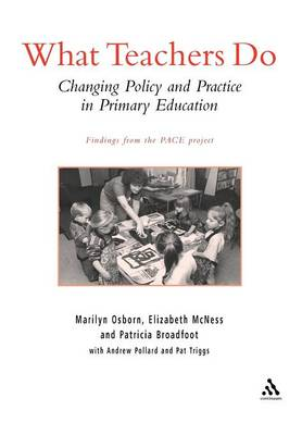 What Teachers Do Changing English Primary Schools by Marilyn Osborn, Elizabeth (Head of Documentary Service, University of Bristol) McNess, Patricia (Dean of the Faculty Broadfoot