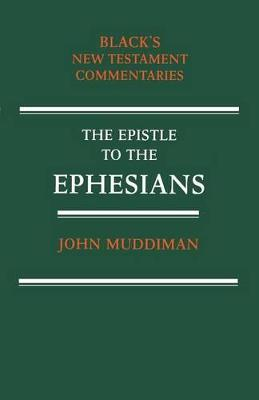 The Epistle to the Ephesians A Commentary by John Muddiman