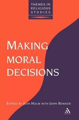 Making Moral Decisions by Holm, BOWKER