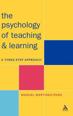 The Psychology of Teaching and Learning A Three Step Approach by Manuel Martinez-Pons