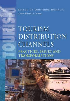 Tourism Distribution Channels Practices, Issues and Transformations by Dimitrios Buhalis, Eric Laws