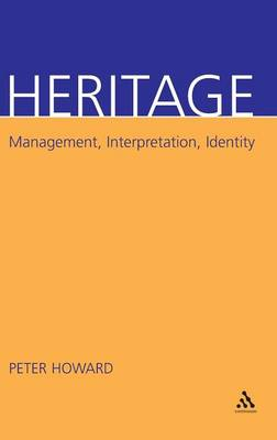 Heritage Management, Interpretation, Identity by Peter Howard