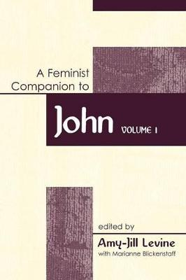 Feminist Companion to John by Amy Levine