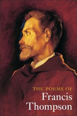 The Poems of Francis Thompson by Bridget Boardman