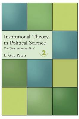 Institutional Theory in Political Science by Guy B. Peters