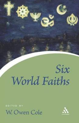 Six World Faiths by W.Owen Cole