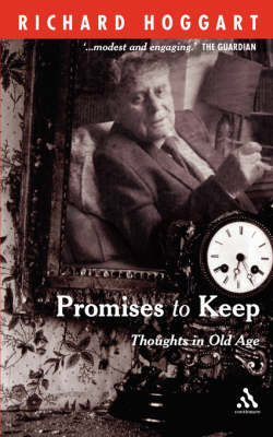 Promises to Keep Thoughts in Old Age by Richard Hoggart