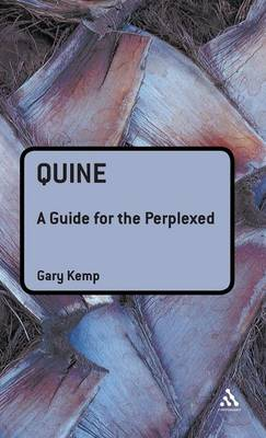 Quine A Guide for the Perplexed by Gary Kemp