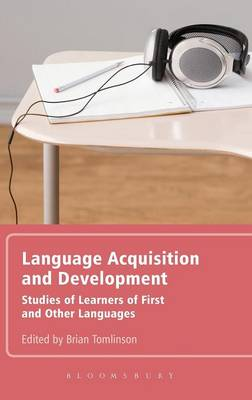 Language Acquisition and Development Studies of Learners of First and Other Languages by Brian Tomlinson