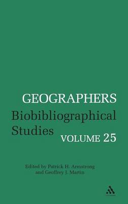 Geographers Biobibliographical Studies by Patrick H. Armstrong