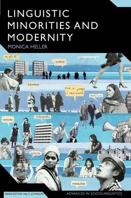 Linguistic Minorities and Modernity A Sociolinguistic Ethnography by Monica Heller