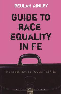 Guide to Race Equality in FE by Beulah Ainley