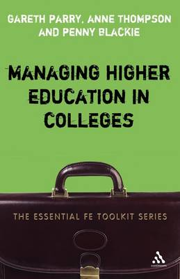 Managing Higher Education in Colleges by Gareth Parry, Penny Blackie, Anne Thompson