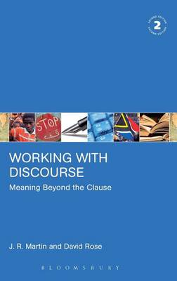 Working with Discourse - Meaning Beyond the Clause by J. R. Martin, David Rose