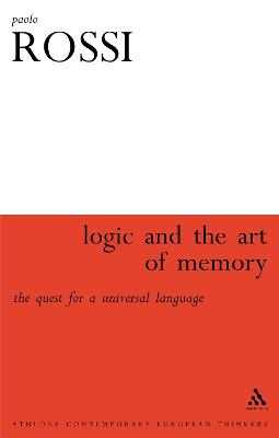 Logic and the Art of Memory The Quest for a Universal Language by Paolo Rossi