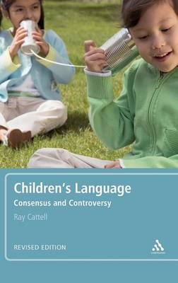 Children's Language Consensus and Controversy by Ray Cattell
