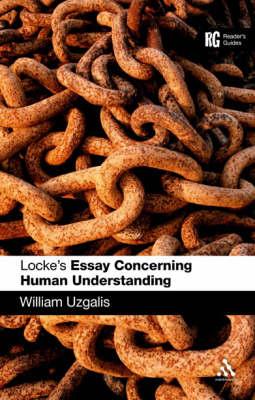 Locke's Essay Concerning Human Understanding A Reader's Guide by Bill Uzgalis