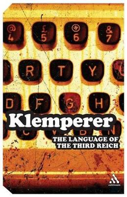 Language of the Third Reich LTI - Lingua Tertii Imperii by Victor Klemperer