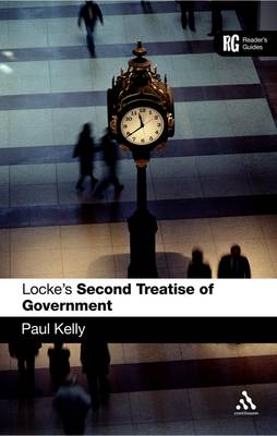 Locke's Second Treatise of Government A Reader's Guide by Paul Kelly