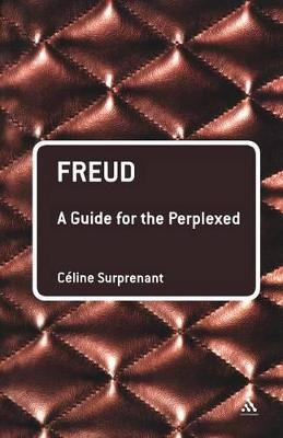 Freud A Guide for the Perplexed by Celine Surprenant