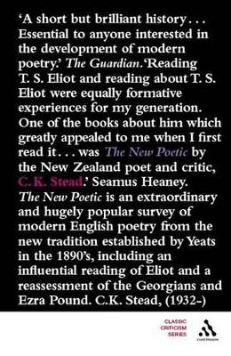The New Poetic Yeats to Eliot by C. K. Stead