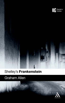 Shelley's Frankenstein by Graham Allen