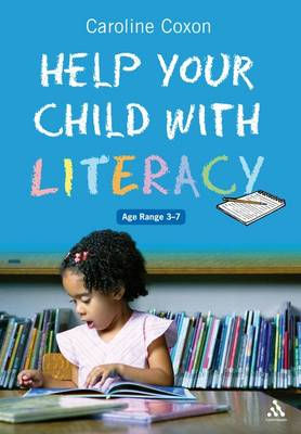 Help Your Child with Literacy Ages 3-7 by Caroline Coxon