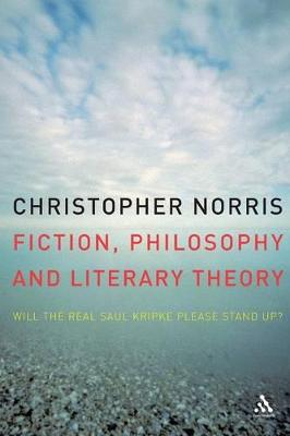 Fiction, Philosophy and Literary Theory Will the Real Saul Kripke Please Stand Up? by Christopher Norris