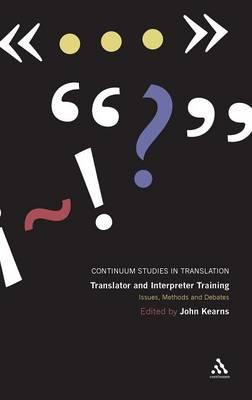 Translator and Interpreter Training Issues, Methods and Debates by John Kearns