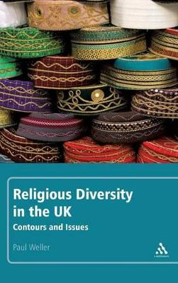 Religious Diversity in the UK Contours and Issues by Paul Weller