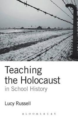 Teaching the Holocaust in School History Teachers or Preachers? by Lucy Russell