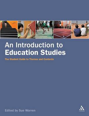 An Introduction to Education Studies The Student Guide to Themes and Contexts by Sue Warren
