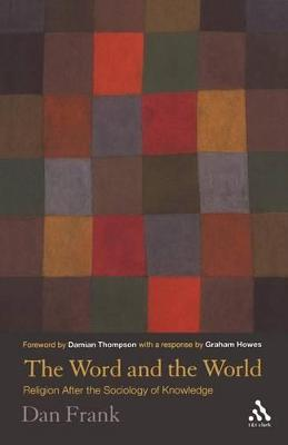 Word and the World Theology After the Sociology of Knowledge by Dan Frank