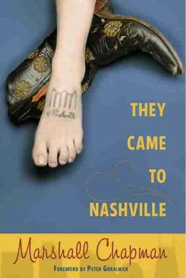 They Came to Nashville by Marshall Chapman, Peter Guralnick