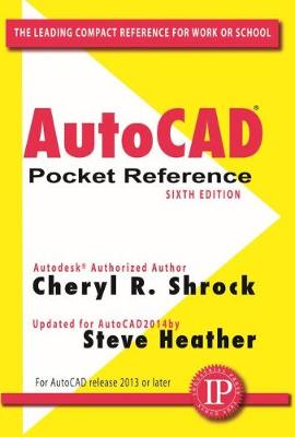 AutoCAD Pocket Reference by Cheryl R. Shrock, Steve Heather
