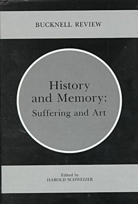 History And Memory Suffering and Art by Harold Schweizer