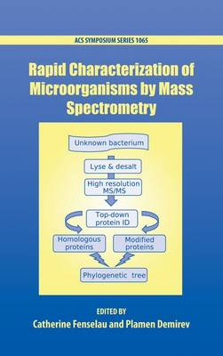 Rapid Characterization of Microorganisms by Mass Spectrometry by Catherine (Professor, University of Maryland) Fenselau