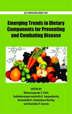 Emerging Trends in Dietary Components for Preventing and Combating Disease by Bhimanagouda S. Patil