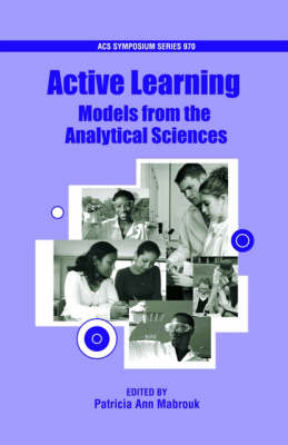 Active Learning Models from the Analytical Sciences by Patricia Ann (Professor of Chemistry and Chemical Biology, Northeastern University) Mabrouk