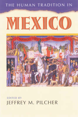 The Human Tradition in Mexico by Jeffrey M. Pilcher