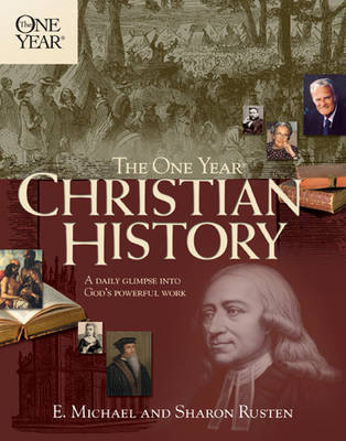 The One Year Christian History by E Michael Rusten